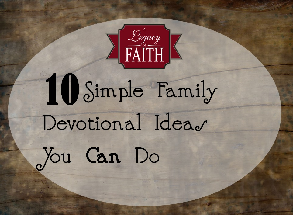 10 simple family devotional ideas you can do