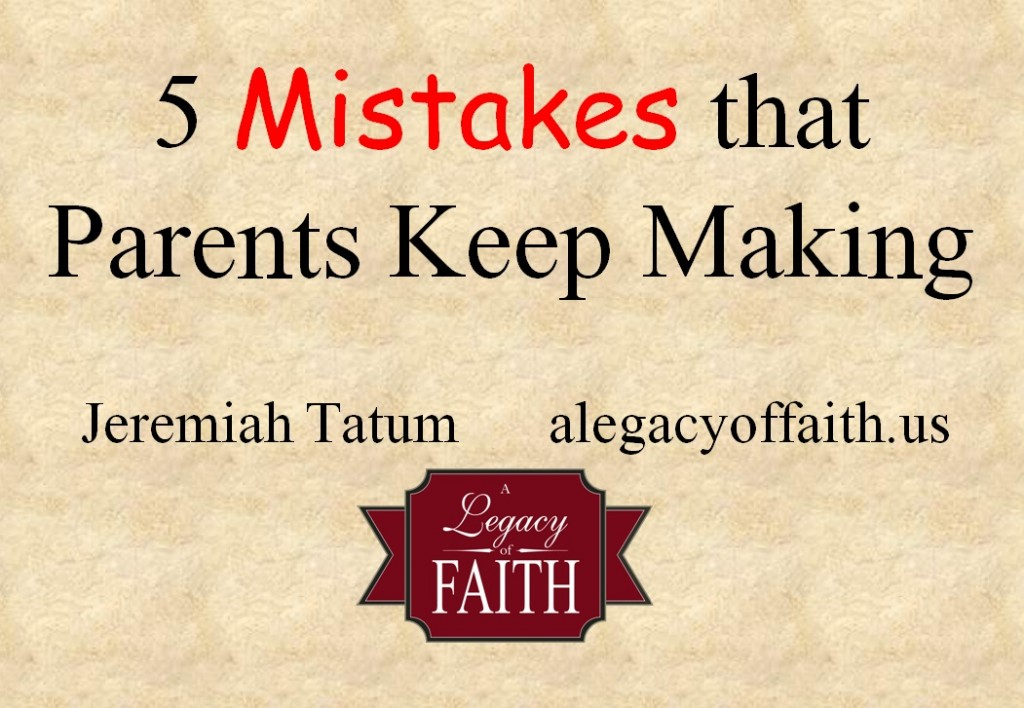 5 mistakes parents keep making