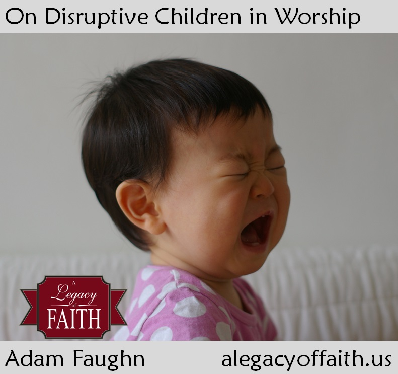 on disruptive children in worship