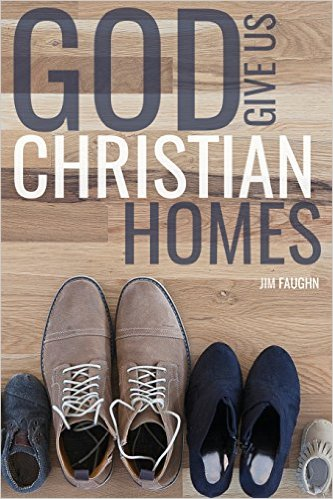 """God Give Us Christian Homes"" by Jim Faughn"