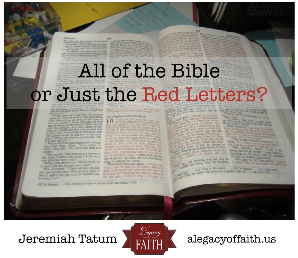 All of the Bible or Just the Red Letters?  